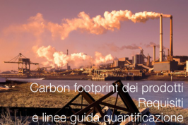 Carbon footprint dei prodotti - Requisiti e linee guida quantificazione