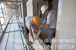 Posa in opera di serramenti | Serie norme UNI 11673-X