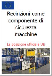 Recinzioni di sicurezza come componente di sicurezza ai sensi della Direttiva Macchine 2006/42/CE