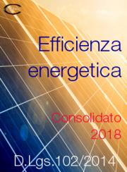 Efficienza energetica D.Lgs 102/2014 | Consolidato 2018