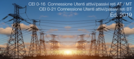 CEI 0-16 / 0-21: Connessione Utenti attivi/passivi reti AT e MT / BT | 2019