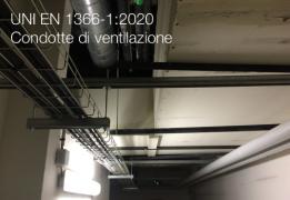 UNI EN 1366-1:2020 | Condotte di ventilazione