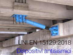 UNI EN 15129:2018 Dispositivi antisismici