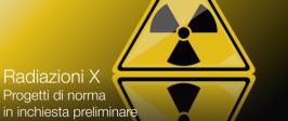 Radiazioni X | Progetti di norma in inchiesta preliminare
