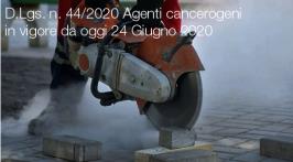 D.Lgs. n. 44/2020 Agenti cancerogeni: in vigore da oggi 24 Giugno 2020