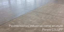 Pavimentazioni industriali come strutture: parere CSLLPP