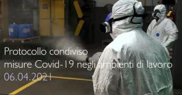 Protocollo condiviso misure Covid-19 negli ambienti di lavoro | 06.04.2021