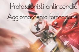 Decreto 7 giugno 2016: Precisazioni aggiornamento formazione professionisti antincedio