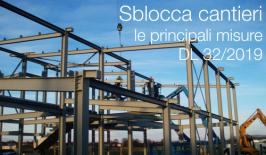Sblocca cantieri: le principali misure del decreto in vigore