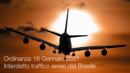 Ordinanza 16 Gennaio 2021   Interdetto traffico aereo dal Brasile
