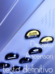 Nuovo Decreto ascensori: il testo definitivo
