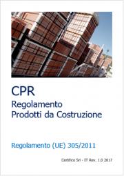 Il CPR: Regolamento Prodotti da Costruzione 305/2011