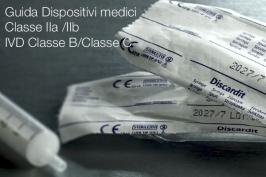 Guida Dispositivi medici Classe IIa /IIb e IVD Classe B/Classe C