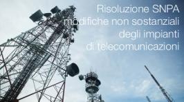Risoluzione SNPA: modifiche non sostanziali degli impianti di telecomunicazioni