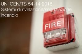 UNI CEN/TS 54-14:2018 | Linee guida sistemi rivelazione e segnalazione incendio