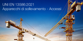 UNI EN 13586:2021 Apparecchi di sollevamento - Accessi