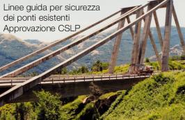 Linee guida per sicurezza dei ponti esistenti | Approvazione CSLP