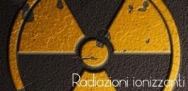 Radiazioni ionizzanti: quadro normativo