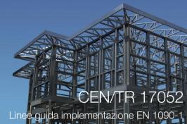 Linee guida implementazione EN 1090-1 (CEN TR 17052:2017)