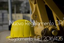 Pubblicato il Nuovo Regolamento DPI: Regolamento (UE) 2016/425