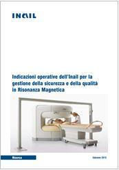 Indicazioni operative dell'Inail per la gestione della sicurezza e della qualità in Risonanza Magnetica