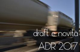 ADR 2017: Il draft delle modifiche ed i primi commenti