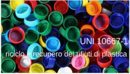 UNI 10667-1 riciclo e recupero dei rifiuti di plastica