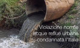 Violazione norme acque reflue urbane: condannata l'Italia
