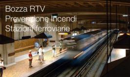 Bozza RTV Prevenzione Incendi Stazioni ferroviarie
