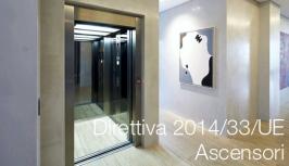 Nuova Direttiva Ascensori: Direttiva 2014/33/UE