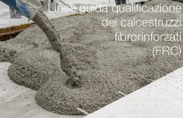 Linee guida qualificazione dei calcestruzzi fibrorinforzati (FRC)