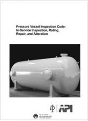 Pressure Vessel Inspection Code: In-Service Inspection, Rating, Repair, and Alteration