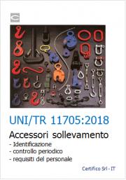 UNI/TR 11705:2018 Rapporto tecnico controllo periodico accessori sollevamento