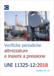 Verifiche attrezzature e insiemi a pressione: UNI 11325-12:2018