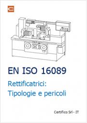 EN ISO 16089 Rettificatrici: tipologie e pericoli