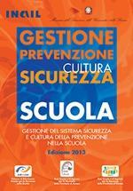 Sicurezza e cultura della prevenzione nella scuola