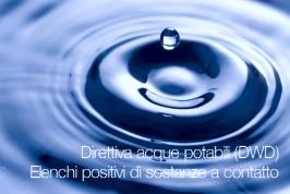 Direttiva acque potabili (DWD): Elenchi positivi di sostanze a contatto