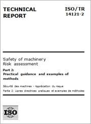 ISO/TR 14121-2:2012 Sicurezza del macchinario Valutazione del rischio