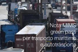 Nota MIMS disposizioni green pass per trasporto marittimo e autotrasporto