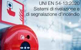 UNI EN 54-13:2020 | Sistemi di rivelazione e di segnalazione d'incendio