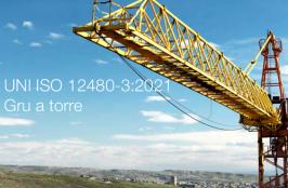UNI ISO 12480-3:2021   Gru a torre