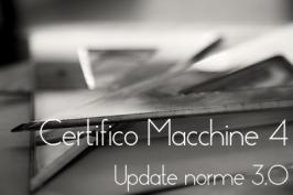 Certifico Macchine 4: file generale Update norme 3.0 Gennaio 2015