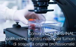 Convenzione INPS/INAL: registro nazionale tumori di sospetta origine professionale