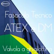 Fascicolo Tecnico valvola ghigliottina ATEX / DM