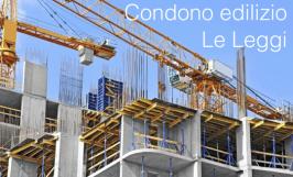 Condono edilizio: le leggi emanate
