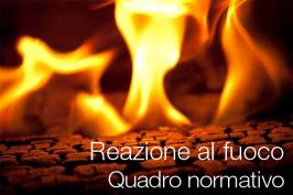 Reazione al fuoco dei materiali: Quadro normativo IT/EU