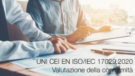 UNI CEI EN ISO/IEC 17029:2020 Valutazione della conformità