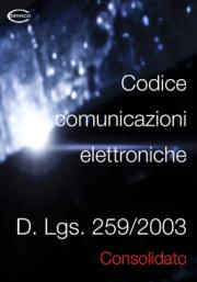 Dlgs 259/2003 Codice comunicazioni elettroniche | Testo consolidato
