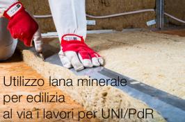 Utilizzo lana minerale per edilizia: al via i lavori per UNI/PdR