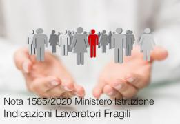 Nota 1585/2020 Ministero Istruzione - Indicazioni Lavoratori Fragili